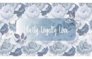 Liberty Loyalty Love